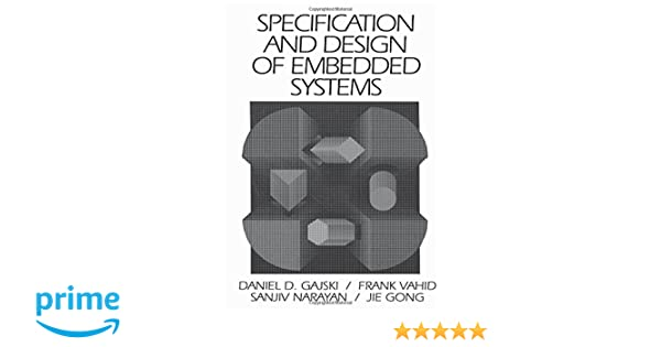 Specification and design of embedded systems daniel d gajski specification and design of embedded systems daniel d gajski frank vahid sanjiv narayan jie gong 9780131507319 amazon books fandeluxe Image collections