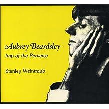 Aubrey Beardsley, imp of the perverse
