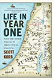 Life in Year One: What the World Was Like in First-Century Palestine by Korb, Scott published by Riverhead Trade (2011)