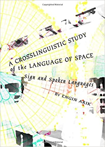 A Crosslinguistic Study of the Language of Space: Sign and
