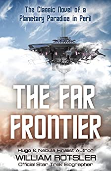 The Far Frontier: Story of a Star Voyager Out Where No One Had Gone Before! (The Frontiers Saga) by [Rotsler, William]