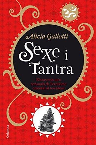Sexe i tantra (No ficcion) (Catalán) Tapa blanda – 9 nov 2016 Alicia Gallotti Durante Columna CAT 8466410295 CDL_2-3_0015645