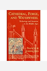 [ { CATHEDRAL, FORGE AND WATERWHEEL } ] by Gies, Joseph (AUTHOR) Jan-06-1995 [ Paperback ] Paperback