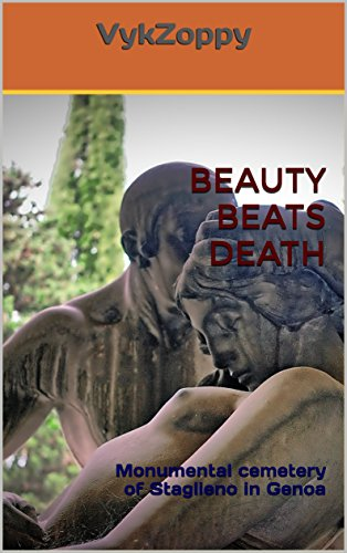 BEAUTY BEATS DEATH: Monumental cemetery of Staglieno in Genoa