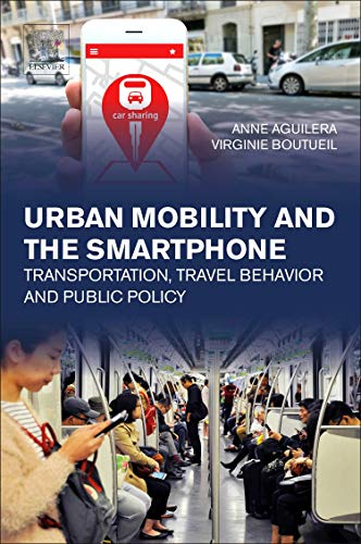 Urban Mobility and the Smartphone: Transportation, Travel Behavior and Public Policy