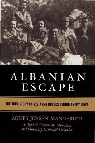 Albanian Escape: The True Story of U.S. Army Nurses Behind Enemy Lines Pdf