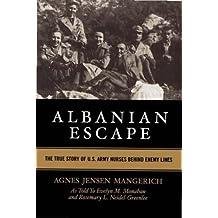 Albanian Escape: The True Story of U.S. Army Nurses Behind Enemy Lines