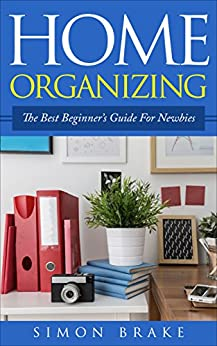 Home organizing the best beginner 39 s guide for newbies Interior design books for beginners