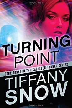 Turning Point (The Kathleen Turner Series Book 3) by [Snow, Tiffany]