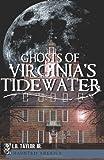Ghosts of Virginia's Tidewater (Haunted America)