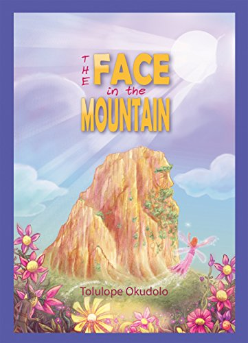 The Face in the Mountain by [Okudolo, Tolulope]
