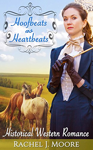 Hoofbeats as Heartbeats by [Moore, Rachel J.]