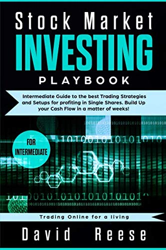 Stock Market Investing Playbook: Intermediate Guide to the best Trading Strategies and Setups for profiting in Single Shares. Build Up your Cash Flow ... of weeks! (Trading Online for a living) (Best Dividend Investment Strategies)