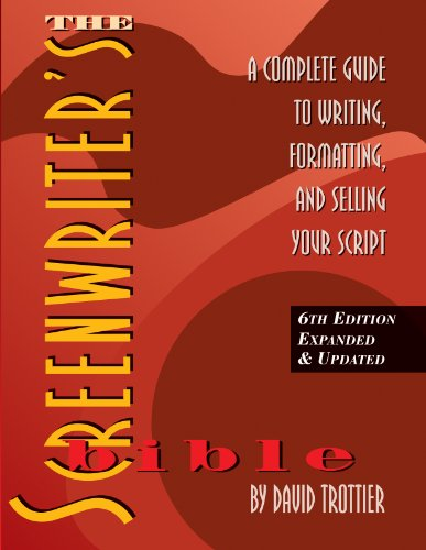 Pdf Entertainment The Screenwriter's Bible, 6th Edition: A Complete Guide to Writing, Formatting, and Selling Your Script (Expanded & Updated)
