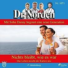 Nichts bleibt, wie es war: Das Leben mischt die Karten neu (Dr. Norden 1071) Hörbuch von Patricia Vandenberg Gesprochen von: Svenja Pages