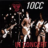 King Biscuit Flower Hour Presents in Concert by 10CC (1996-02-27)