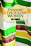 img - for Dynamic Chickasaw Women book / textbook / text book