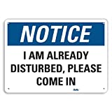 """Product review for PetKa Signs and Graphics PKFO-0107-NA_10x7 """"I am already disturbed, please come in"""" Aluminum Sign, 10"""" x 7"""""""