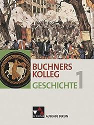 Buchners Kolleg Geschichte - Ausgabe Berlin / Von der Antike bis zur Revolution von 1848/49