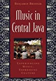 Front cover for the book Music in Central Java: Experiencing Music, Expressing Culture Includes CD (Global Music) by Benjamin Brinner