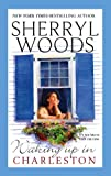 Front cover for the book Waking up in Charleston by Sherryl Woods