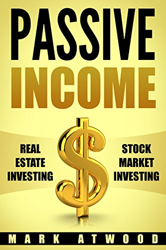 Passive Income: Real Estate Investing + Stock Market Investing Bundle - Earn Passive Income For A Lifetime, Entrepreneurial Mindset (Passive Income, Entrepreneurial Mindset, Work From Home Jobs)