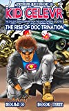 Kid Clever & the Rise of Doc Trination (The Legend of Jeremiah Baltimore) (Volume 3)