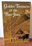 img - for Golden Treasures of the San Juan book / textbook / text book