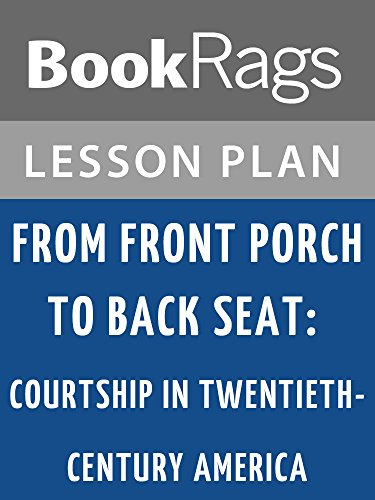 Lesson Plans From Front Porch to Back Seat: Courtship in Twentieth-century America