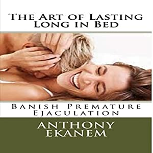 The Art of Lasting Long in Bed Audiobook