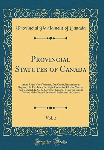 Provincial Statutes of Canada, Vol. 2: Anno Regni Nono Victoriæ, Dei Gratiâ, Britanniarum Reginæ, His Excellency the Right Honorable Charles Murray. Session of the Second Provincial Parliament