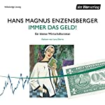 Immer das Geld!: Ein kleiner Wirtschaftsroman | Hans Magnus Enzensberger
