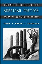 Twentieth-Century American Poetics: Poets on the Art of Poetry