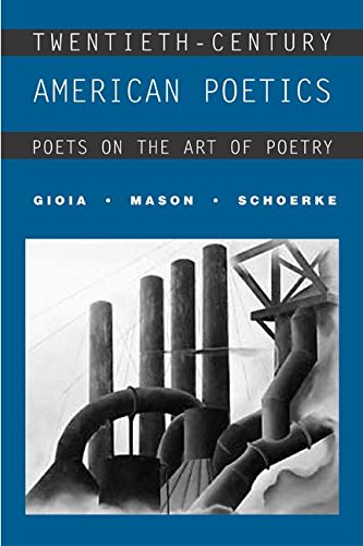 Twentieth-Century American Poetics: Poets on the Art of Poetry