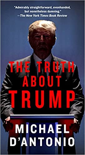 the truth about trump michael d antonio 9781250116956 amazon com