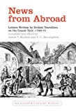 img - for News from Abroad: Letters Written by British Travellers on the Grand Tour, 1728-71 (Liverpool University Press - Eighteenth Century Worlds) book / textbook / text book