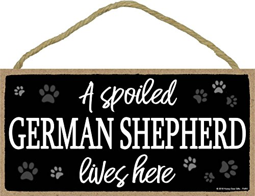A Spoiled German Shepherd Lives Here - 5 x 10 inch Hanging Wood Sign Home Decor, Wall Art, German Shepherd Sign (German Shepherd Sign)