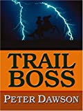 Trail Boss, Peter Dawson, 0786293462