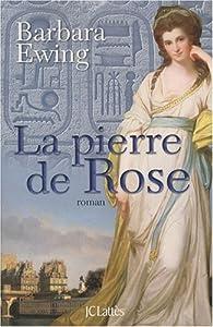 La pierre de Rose par Barbara Ewing