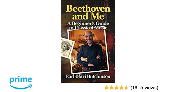 beethoven and me a beginner s guide to classical music earl ofari rh amazon com beginners guide to classical music book Beginners Guide to Blockchain