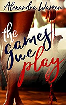The Games We Play (FWB Book 1) by [Warren, Alexandra]
