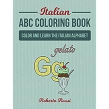 Italian ABC Coloring Book: Color and Learn Italian Alphabet