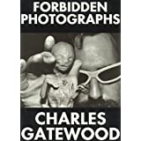 Forbidden Photographs by Charles Gatewood (1995-11-01)