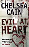 Evil At Heart by Chelsea Cain front cover