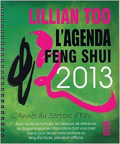 Livres gratuits en ligne L'Agenda Feng Shui 2013 - L'Année du Serpent d'Eau pdf ebook