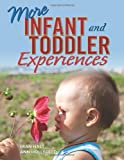 More Infant and Toddler Experiences, Fran Hast and Ann Hollyfield, 1929610149