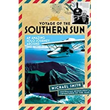 Voyage of the Southern Sun: An Amazing Solo Journey Around the World