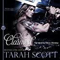 Claimed Audiobook by Tarah Scott Narrated by Steve Worsley
