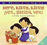 Here, Kitty, Kitty!/Ven, gatita, ven!: Bilingual Spanish-English (My Family: Mi Familia)