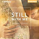 Still with Me | Thierry Cohen,Summer Robinson (translator)
